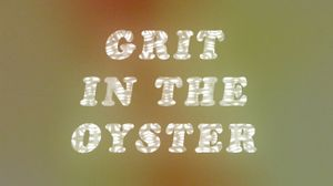 Grit In The Oyster