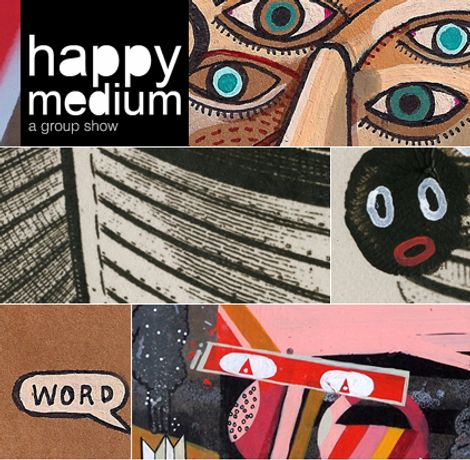 'Happy Medium' a group show curated by David Shillinglaw: Image 0