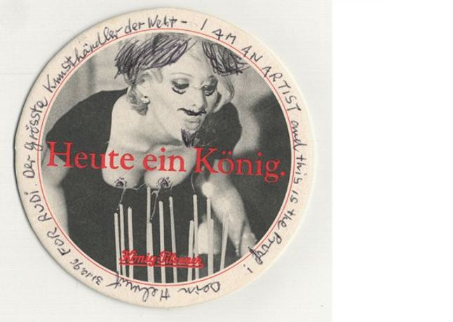Image: Helmut Newton, 'Heute ein König', 1996, beer coaster, ballpoint pen, 10.7 x 10.7 cm. For Rudi. The largest art dealer in the world - I AM AN ARTIST and this is the proof! Your Helmut, October 31, 1996