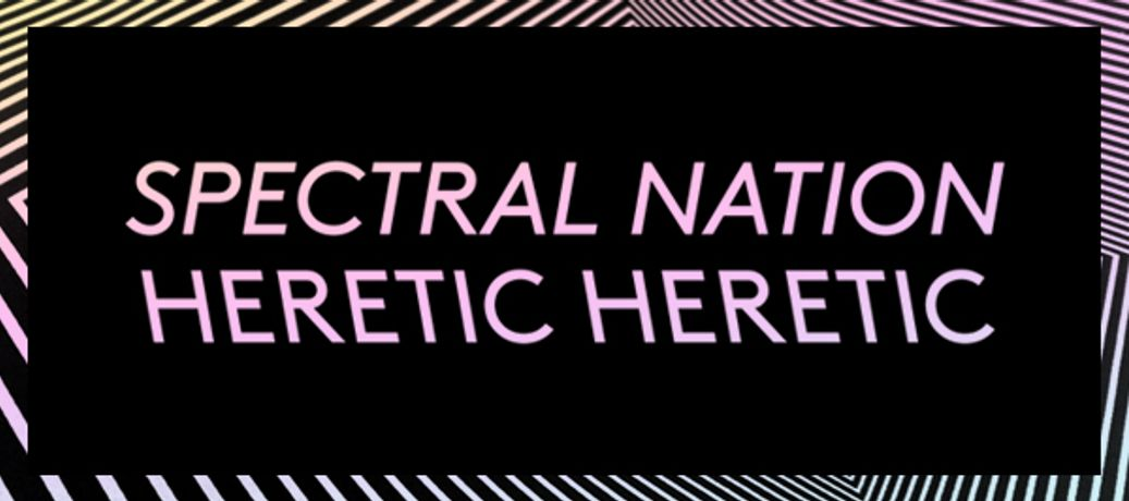 Herectic: Spectral Nation: Image 0