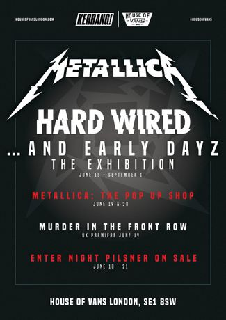 House Of Vans London Presents Metallica Hard Wired... And Early Dayz: Image 0