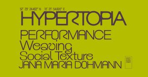 HYPERTOPIA Performance: Weaving Social Texture