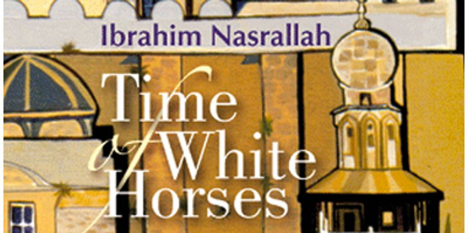 IBRAHIM NASRALLAH: Time of the White Horses: Image 0