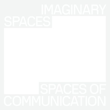 Imaginary Spaces – Spaces Of Communication: Image 0
