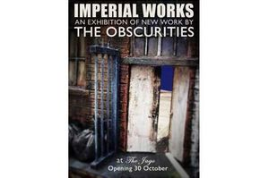 Imperial Works - new work by the Obscurities