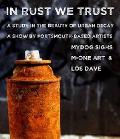 IN RUST WE TRUST  with MYDOG SIGHS, M-ONE and LOS DAVE: Image 0