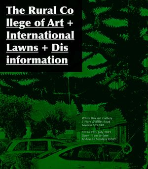 International Lawns + Disinformation + The Rural College of Art