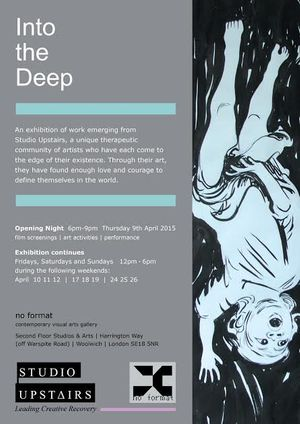 Into The Deep Exhibition 9th April from members of Studio Upstairs