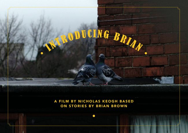 Introducing Brian, A Film By Nicholas Keogh Based On Stories By Brian Brown: Image 0