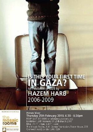 Is this your first time in Gaza? An Exhibition of work by Hazem Harb - 2006-2009