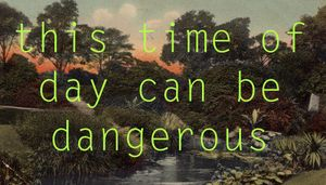 Image: Georgie Grace, this time of day can be dangerous, 2014