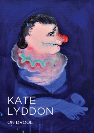 Kate Lyddon: On Drool