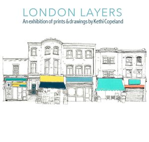 Kethi Copeland: 'London Layers'