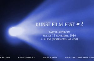 Kunst Film Fest #2: Part II: Supercut