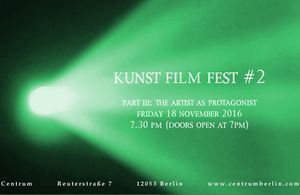 KUNST FILM FEST #2, Part III: The Artist as Protagonist