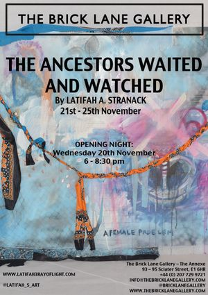 Latifah A. Stranack ' The Ancestors Waited And Watched'