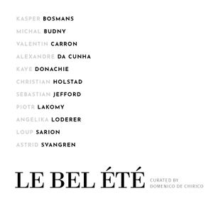 Le Bel Ete curated by Domenico De Chirico