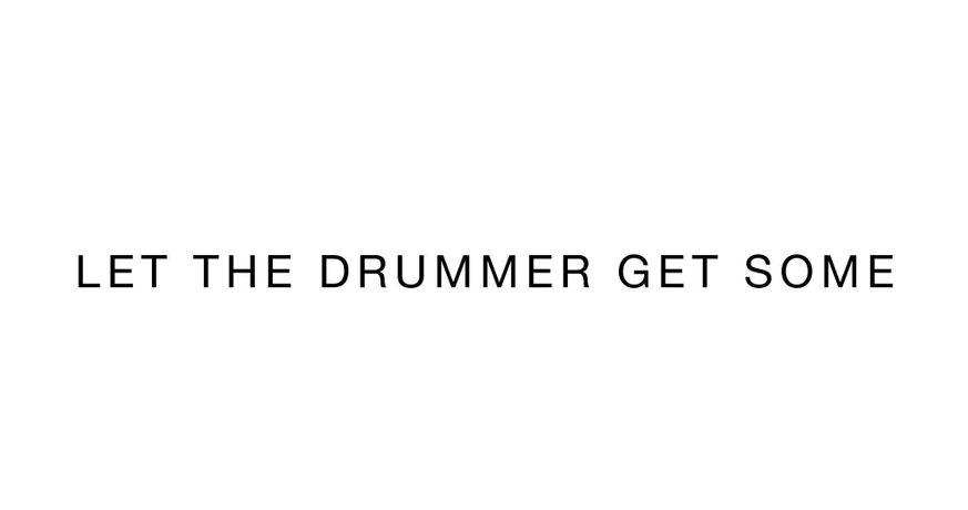 Let The Drummer Get Some: Image 0