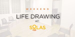 Life Drawing @ Solas Studio