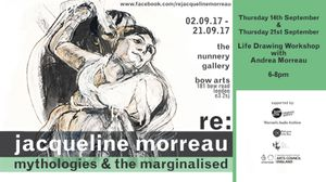 Life Drawing with Andrea Morreau at Re: Jacqueline Morreau Mythologies and the Marginalised