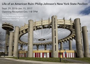 Life of an American Ruin: Philip Johnson's New York State Pavilion
