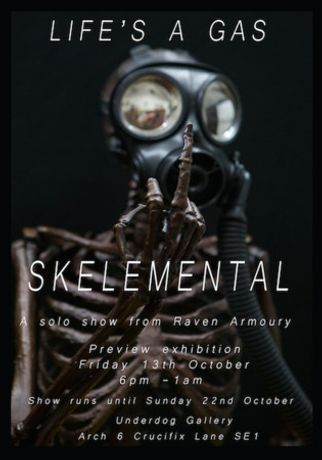 Life's A Gas - A major exhіbіtіon of Skelemental Artworks by Raven Armoury: Image 0