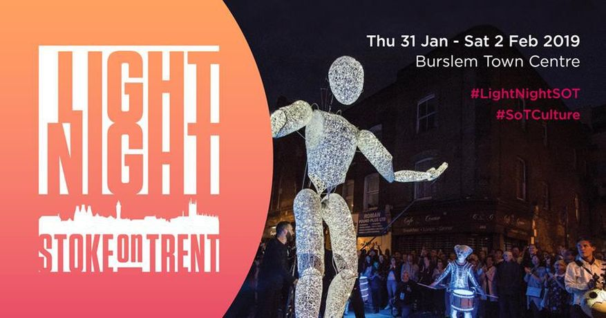 LIGHT NIGHT STOKE-ON-TRENT 31 Jan to 2 Feb 2019