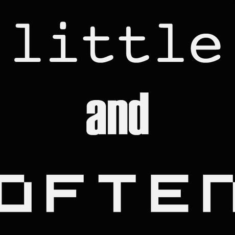 Little and Often: Image 0