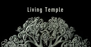 Living Temple Residency - The Creation of a Ritual