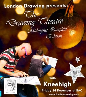 London Drawing Presents:  The Drawing Theatre -  In conjunction with Kneehigh's  Midnight's Pumpkin