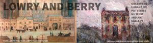 Lowry and Berry : Observers of Urban Life