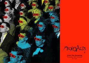 MicroActs 4 • Artist Film Screening