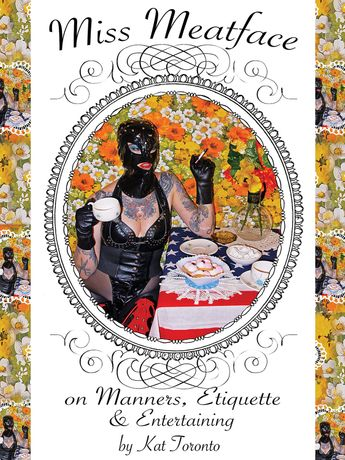 Miss Meatface on Manners, Etiquette & Entertaining limited edition book by Kat Toronto