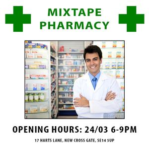 MIXTAPE PHARMACY (in association with MISC)