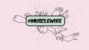 MUSCLE WIRE: The Body as a Living Archive