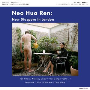 Neo Hua Ren: New Diaspora in London