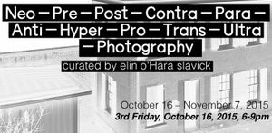 Neo-Pre-Post-Contra-Para-Anti-Hyper-Pro-Trans-Ultra-Photography