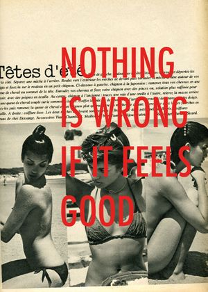NOTHING IS WRONG IF IT FEELS GOOD