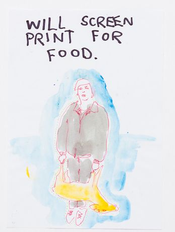 Oliver Eales Untitled (WILL SCREEN PRINT FOR FOOD) 2009-2010 Ink and watercolour on paper 29 x 21 cm (11 1⁄2 x 8 in)