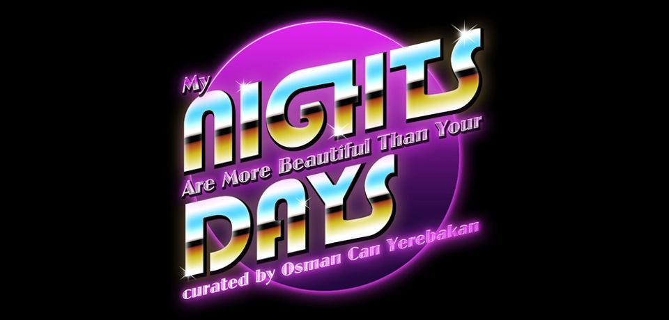 Online Exhibtion: My Nights Are More Beautiful Than Your Days: Image 0