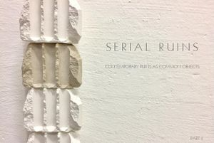 Open Studio // Studio La Cube // Part 2: Serial Ruins