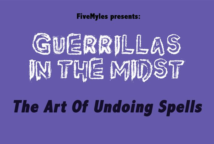 Opening: The Art of Undoing Spells by Guerrillas in the Midst: Image 0