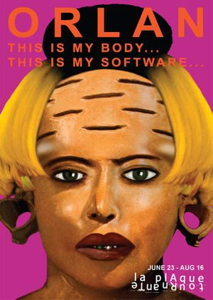 ORLAN. This Is My Body... This Is My Software...