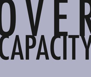 Over Capacity // Camberwell College of Arts