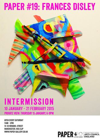 PAPER #19: Intermission - Frances Disley - Solo Exhibition.: Image 0