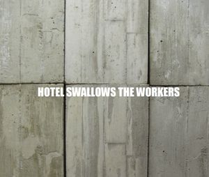 Paul Carter : Hotel Swallows The Workers