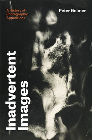 Professor Peter Geimer - A History of Photographic Apparitions - Inadvertent Images (MIT Press)