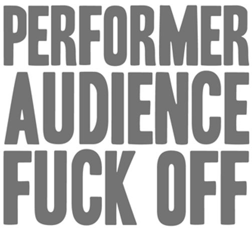 Performer. Audience. Fuck Off.: Image 0