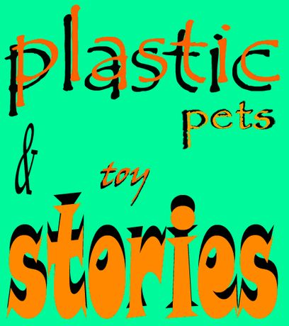 Plastic Pets and Toy Stories: Image 0