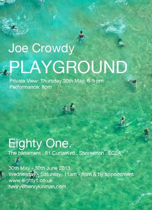 Playground - solo exhibition by Joe Crowdy